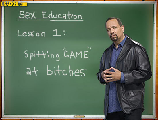 CRACKED.COM Sex Education Lesson 1: Spitt'ing GAME at bitc hes