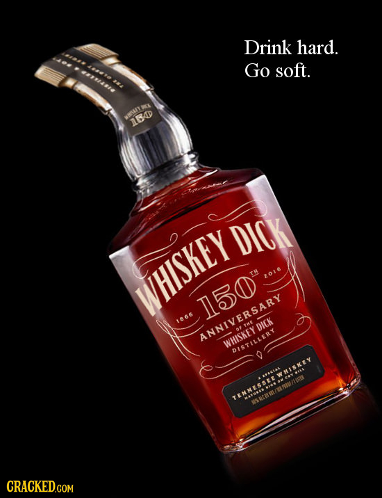 Drink hard. Go soft. 244 WKE WAT 1AD DICK TH 2016 WHISKEY T150 1866 DICK ANNIVERSARY X NIVER WHISKEY BISTILLERY HISKEY 85A4 SNNES TEN NESSHUNAIN sutO