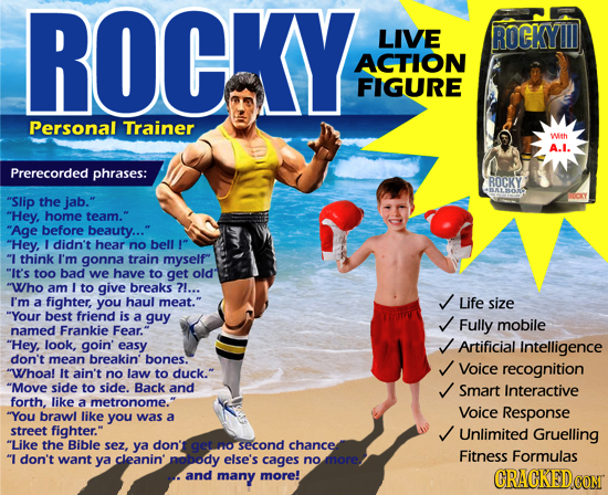 ROCKY LIVE ROCKYM ACTION FIGURE Personal Trainer Wth A.I. Prerecorded phrases: ROCKY BALLOR Slip jab. BCY the Hey. home team. Age before beauty..