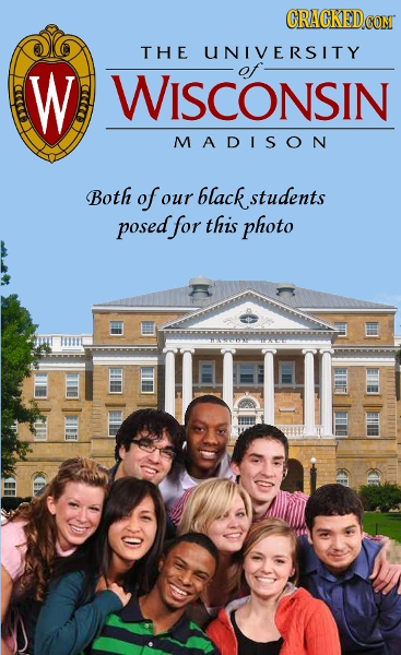 CRACKED.COM THE UNIVERSITY W WISCONSIN MADISON Both of our black. students posed for this photo