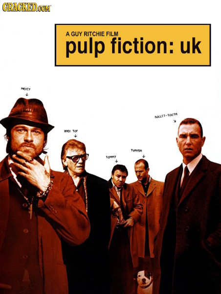 CRACKED CONI A GUY RITCHIE FILM pulp fiction: uk MOEY MLET-TOOTH wES TOP TURNSH ToMHY