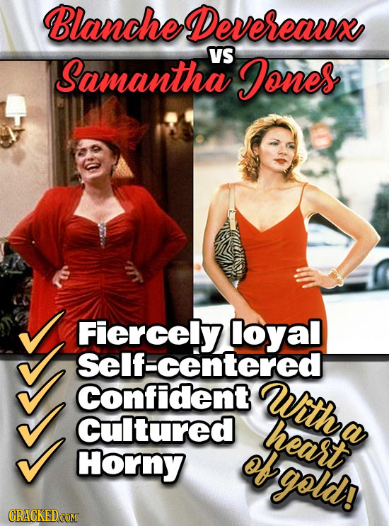 Blanche Devereauxe VS Samantha Jones Fiercely loyal Self-centered Confident Witha Cultured heart Horny obgold!