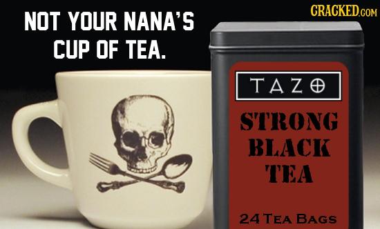 NANA'S NOT YOUR CUP OF TEA. TAZEE STRONG BLACK TEA 24TEA BAGS