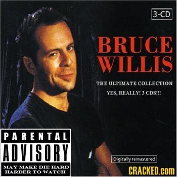 3-CD BRUCE WILLIS THE ULTIMATE COLLECTION YES. REALLY! 3 CDS!! PARENTAL ADVISORY Digitallyt remastered MAY MAKE DIE HARD CRACKED.COM HARDER TO WATCH