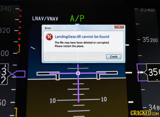 340 1334UU LNAV/VNAV A/P 20 Error x LandingGear.dll cannot be found - 35200 The file may have been deleted or corrupted. Please restart the plane. 00