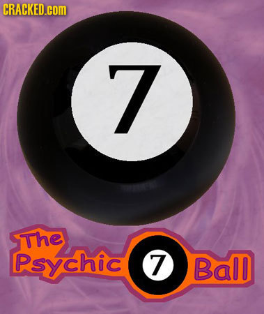 CRACKED.cOM 7 The Psychic 7 Ball