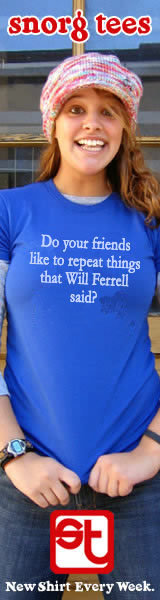 snor8 tees Do your friends like to tepeat things that Will Ferrell said? su New Shirt Every Week.