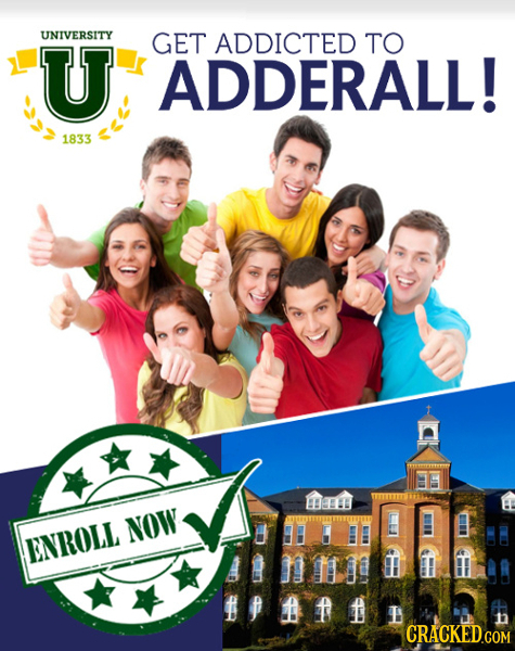 UNIVERSITY U GET ADDICTED TO ADDERALL! 1833 HEE NOW ENROLL PAF CRACKED.COM