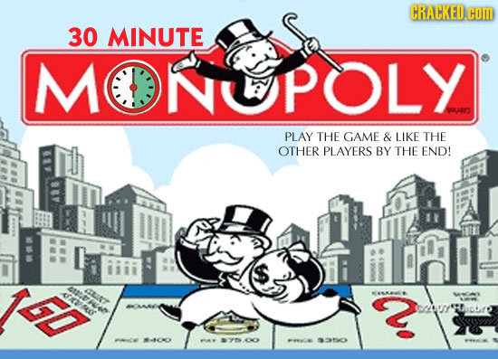 CRACKED.CO 30 MINUTE MONOPOLY PLAY THE GAME & LIKE THE OTHER PLAYERS BY THE END! KRO LRT 2 au e 310