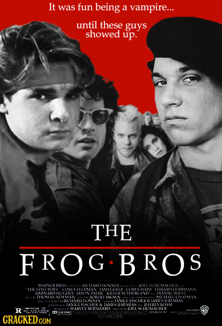 It was fun being a vampire... until these guys showed up. THE FROG. BROS IART 115008 RICIARDDONNER IOELSCHUNACLTER THELOST BOYS COREYSTLDMAN IAMICGEST