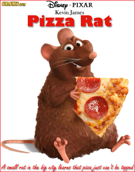 GRAGKED DisNEY .PIXAR Kevin James Pizza Rat A small rat in the big city learns that pizza just can't be topped car