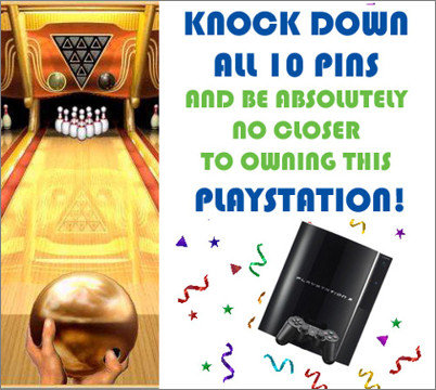 KNOCK DOWN AAA A ALL 10 pinS AND BE ABSOUUTELY nO clOSER TO ownInG THIS PLAYSTATION!