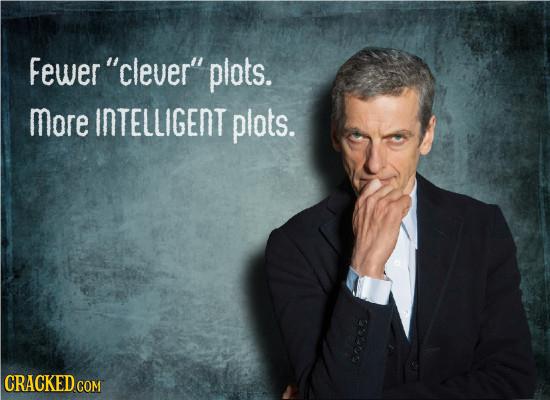 Fewer clever plots. more InTELLIGEnT piots. CRACKEDcO COM