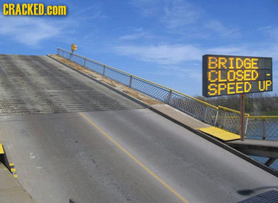CRACKED.COM BRIDGE LLOSED SPEED UP