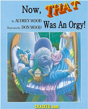 Now, THA AUDREY by WOOD Was An Orgy! Illustrated by DON WOOD CRACKED.COM