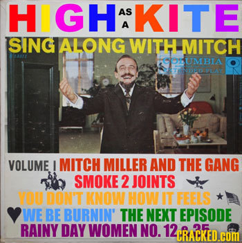 HIGH AS KITE A SING ALONG WITH MITCH 17 GOUMBIA TINOLOSPLAY VOLUME I MITCH MILLER AND THE GANG SMOKE 2 JOINTS YOU DON'T KNOW HOW IT FEELS WE BE BURNIN