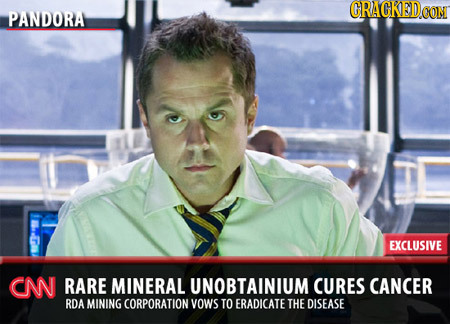 CRACKED PANDORA EXCLUSIVE CN RARE MINERAL UNOBTAINIUM CURES CANCER RDA MINING CORPORATION YOWS TO ERADICATE THE DISEASE