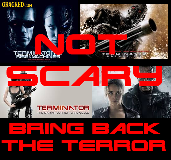 NOI TERMIL TOF ATEOMINATER: RISE MACHINES E P TERMINATOR THE SARAH CONnoR CHRONICLES BRING BACK THE TERROR