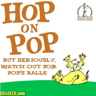 HOP BY BEAD E Ch Becinner Ronks ON POp BUT SERIOUSLY, WAICH OuT FOR POPS BALLS CRACKED.cOM