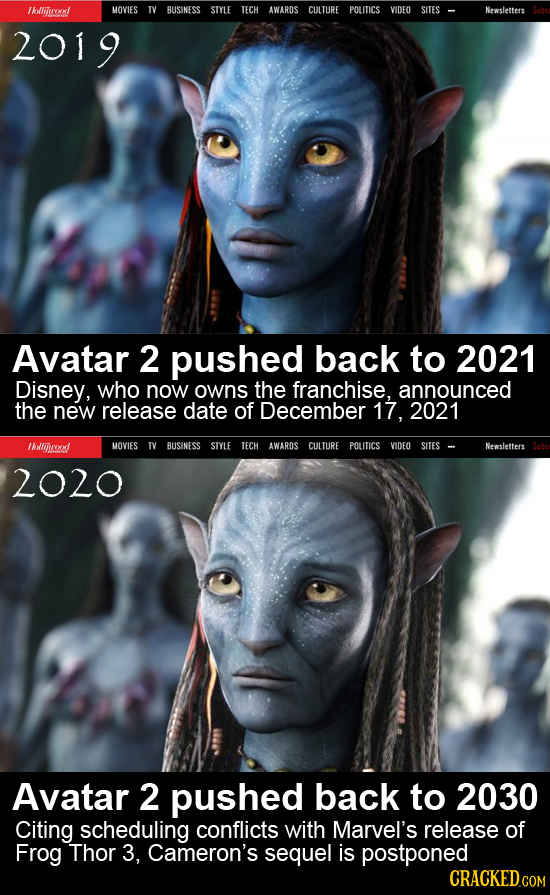 bollprod MOVIES TV BUSINESS STYLE TECH AWAROS CULTURE 10E0 SITES Newsletters 2019 Avatar 2 pushed back to 2021 Disney, who now owns the franchise, ann