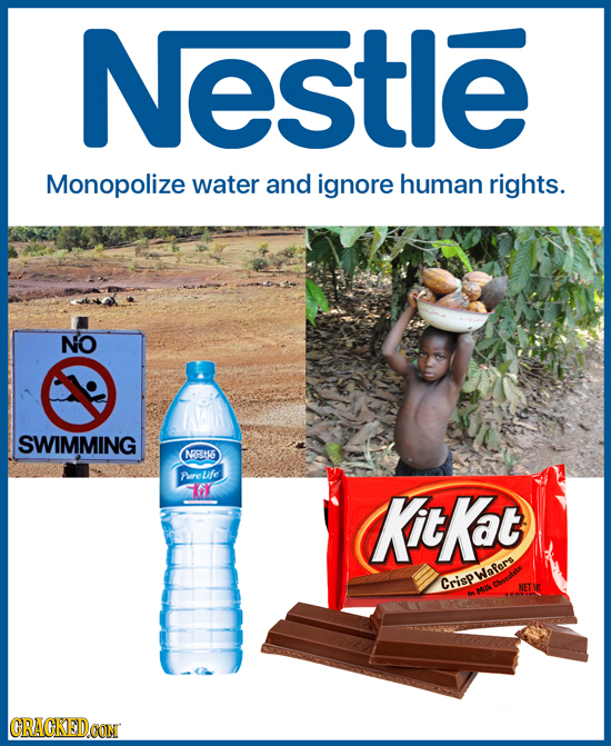 Nestle Monopolize water and ignore human rights. NO SWIMMING NSte Perelife FY KitKat Crispwafer Claus HI GRAGKEDCON