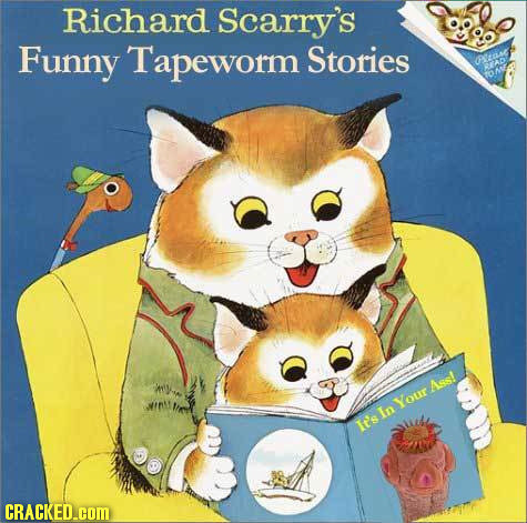 Richard Scarry's Funny Tapeworm Stories Oae D Aes! Your ItsIn CRACKED.cOM