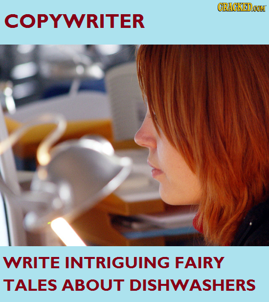 CRACKEDCON COPYWRITER WRITE INTRIGUING FAIRY TALES ABOUT DISHWASHERS