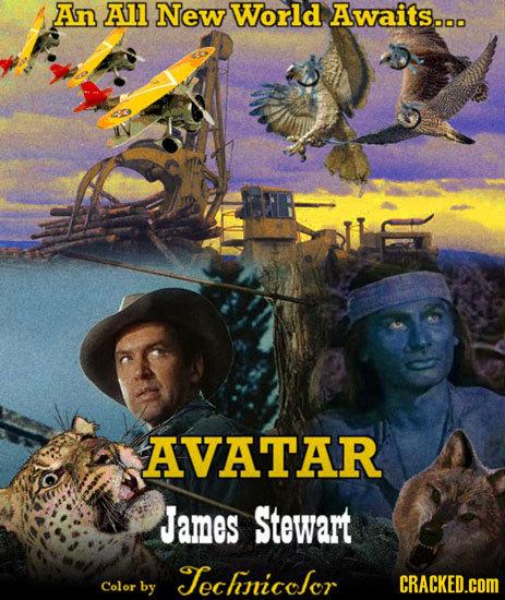 An All New World Awaits... AVATAR James Stewart Technicclor Color by CRACKED.cOM