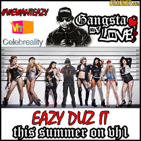 GRACKEDOON #WEWANT6AZY ortar Gangstae Vhr LOVE Celebreality 60' 56' 50' 40 EAW 30' EAZY DU2 A this summer on h