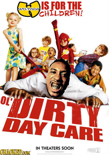 IS FOR THE W-TADS CHILDREN! OL' DIRTY DAY CARE IN THEATERS SOON CRACKEDCON
