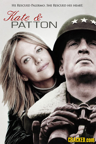 HE RESCUED PALERMO. SHE RESCUED HIS HEART. Hate PATTON CRACKED.COM