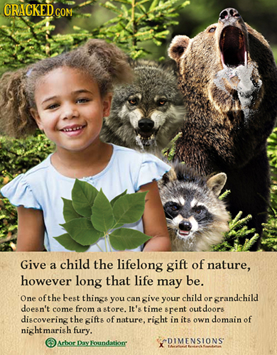 Give child a the lifelong gift of nature, however long that life may be. One of the best things you give your child can or grandchild doesn't come fro