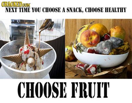 CRACKEDO CON NEXT TIME YOU CHOOSE A SNACK, CHOOSE HEALTHY CHOOSE FRUIT