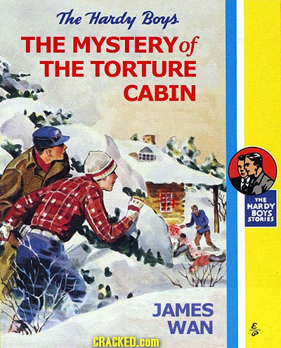 The Hardy Boys THE MYSTERYO of THE TORTURE CABIN THE HARDY BOYS STORES JAMES WAN we CRACKED.coM