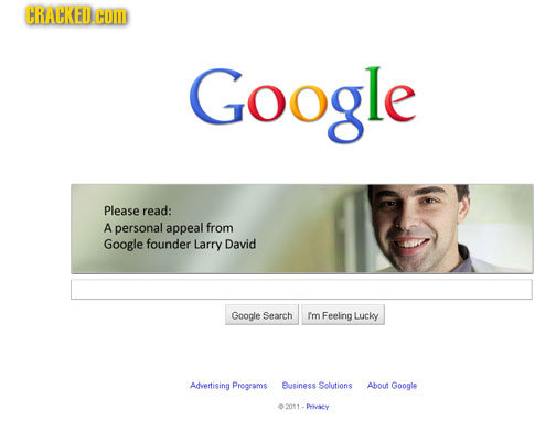 CRACHKED.COM Google Please read: A personal appeal from Google founder Larry David Google Search Im Feeling Lucky Advertising Programs Business Soluti
