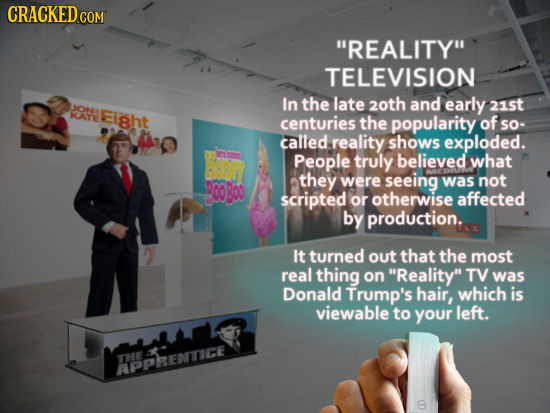 CRACKED CON REALITY TELEVISION In the late 20th and early 21st LJONS KATE Eight centuries the popularity of so- called reality shows exploded. Peopl