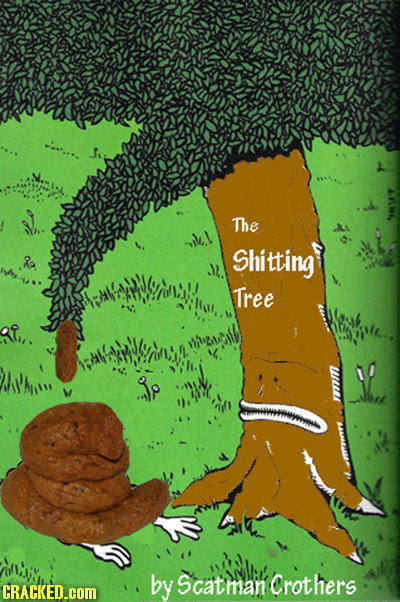 The Shitting Tree byScatmancrothers CRACKED.COM atthan