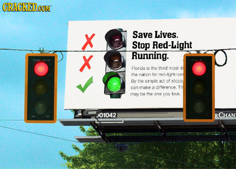 CRAGKEDCON X Save Lives. Stop Red-Light X Running. Florida is the third most d tha nation for red-lizht-fund By the smple act of stopp can make ditfer