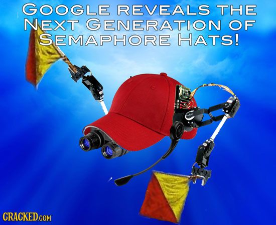 GOOGLE REVEALS THE NEXT GENERATION OF SEMAPHORE HATS! CRACKED.COM