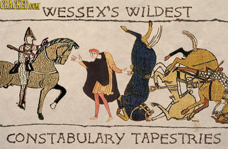 GRAGKEDE CON WESSEX'S WILDEST CONSTABULARY TAPESTRIES