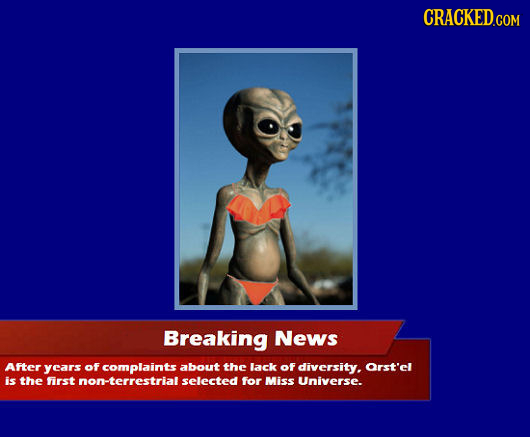CRACKED.COM Breaking News AFter years of complaintsabout the lack of diversity. arst'el is the first for Miss Universe.