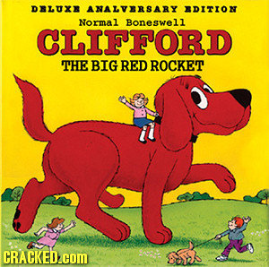 DBLUXE ANALVERSARY EDITION Normal Boneswell CLIFFORD THE BIG RED ROCKET CRACKED.cOM