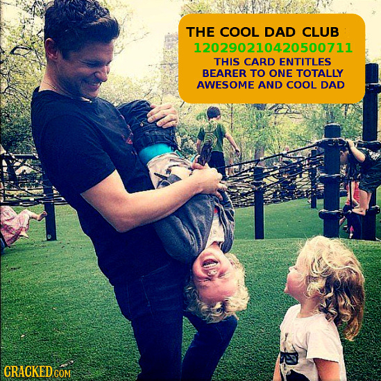 THE COOL DAD CLUB 120290210420500711 THIS CARD ENTITLES BEARER TO ONE TOTALLY AWESOME AND COOL DAD
