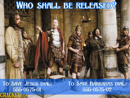 WHo SHFILL BE RELEASED? To SAIVE JESUS DIFL: TO SfIVE BfRRfbfs DIfL: 555-0575-01 555-0575-02 CRACKEDC