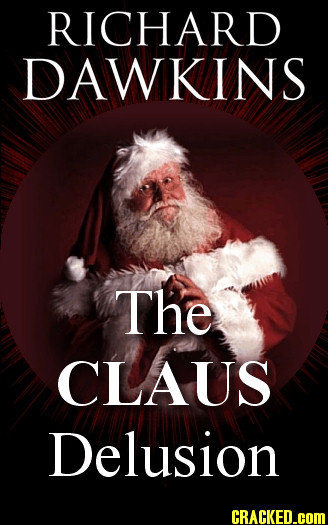 RICHARD DAWKINS The CLAUS Delusion CRACKED.cOM