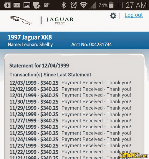 Q 68 74% 11:27 AM I Log out I JAGUAR CREDIT 1997 Jaguar XK8 Name: Leonard Shelby Acct No: 004231734 Statement for 12/04/1999 Transaction(s) Since Last
