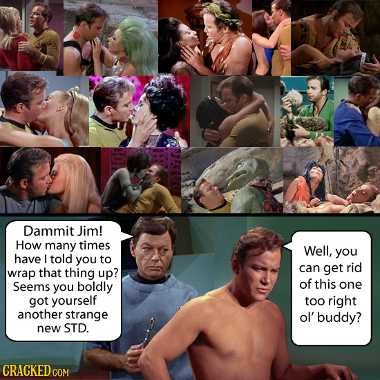 Dammit Jim! How many times Well, you have / told you to rid that thing can get wrap up? Seems of this you boldly one got yourself too right another st