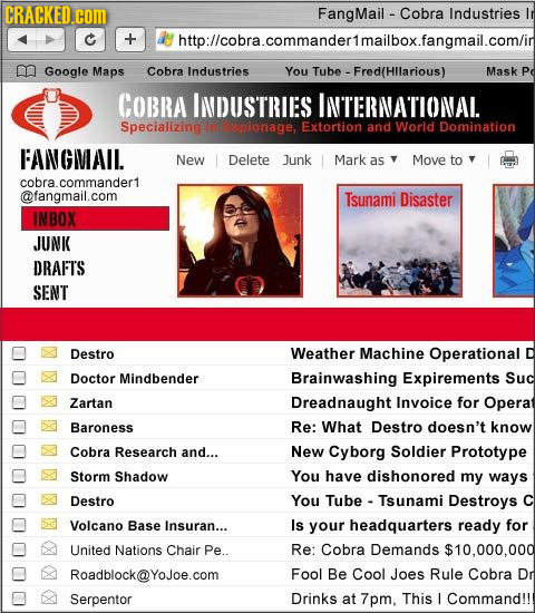 CRACKED.com FangMail - Cobra Industries C http:llcobra.commanderimailbox.fangmail.comlin mn Google Maps Cobra Industries You Tube - Fred(Hllarious) Ma