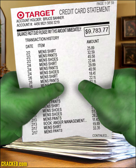 PAGE OF CREDIT CARD STATEMENT O TARGET BRUCE BANNER ACCOUNT HOLDER 4456 9821 5656 3219 ACCOUNT# BALANCE DUELPLEASE PAY THSAMOUNT MEDATLY. $9.783.77 TR