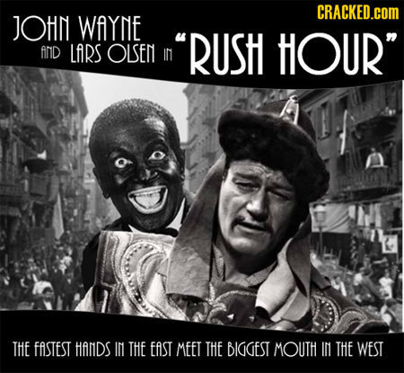 CRACKED.COM JOHN WAYNE RUSH AND LARS OLSEN HOUR In THE FASTEST HANDS IM THE EAST MEET THE BIGGEST MOUTH IN THE WEST
